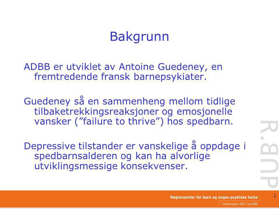 Bakgrunn ADBB er utviklet av Antoine Guedeney, en fremtredende fransk barnepsykiater.