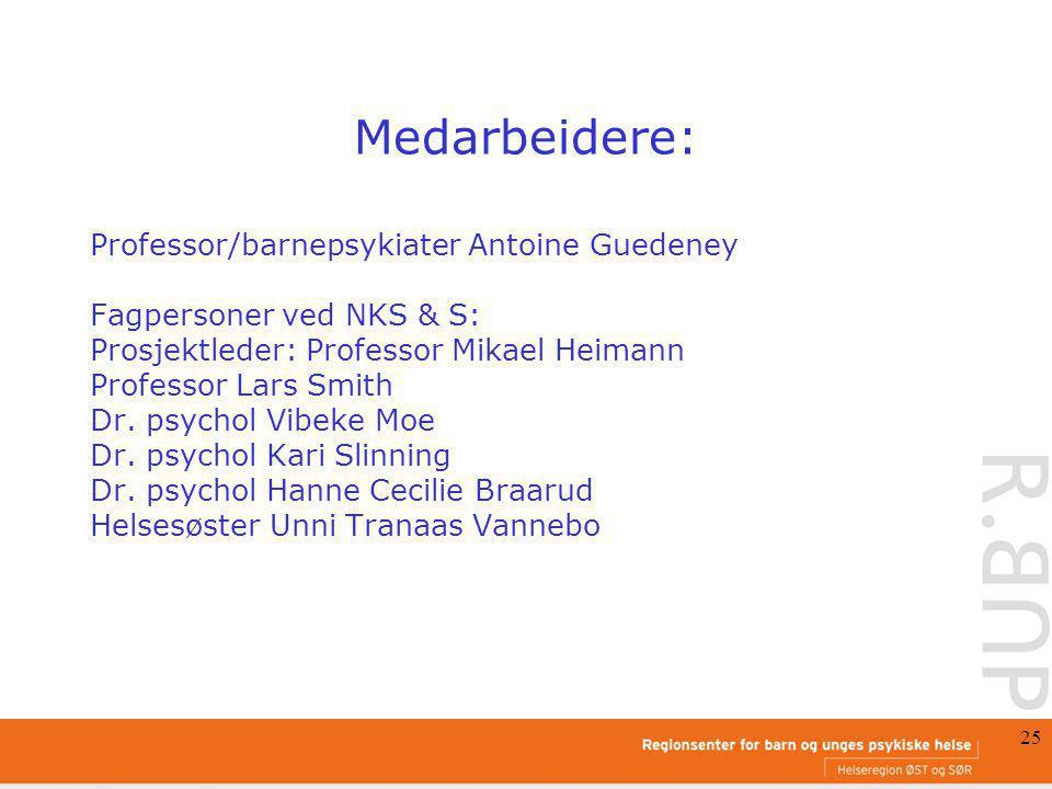 Medarbeidere: Professor/barnepsykiater Antoine Guedeney