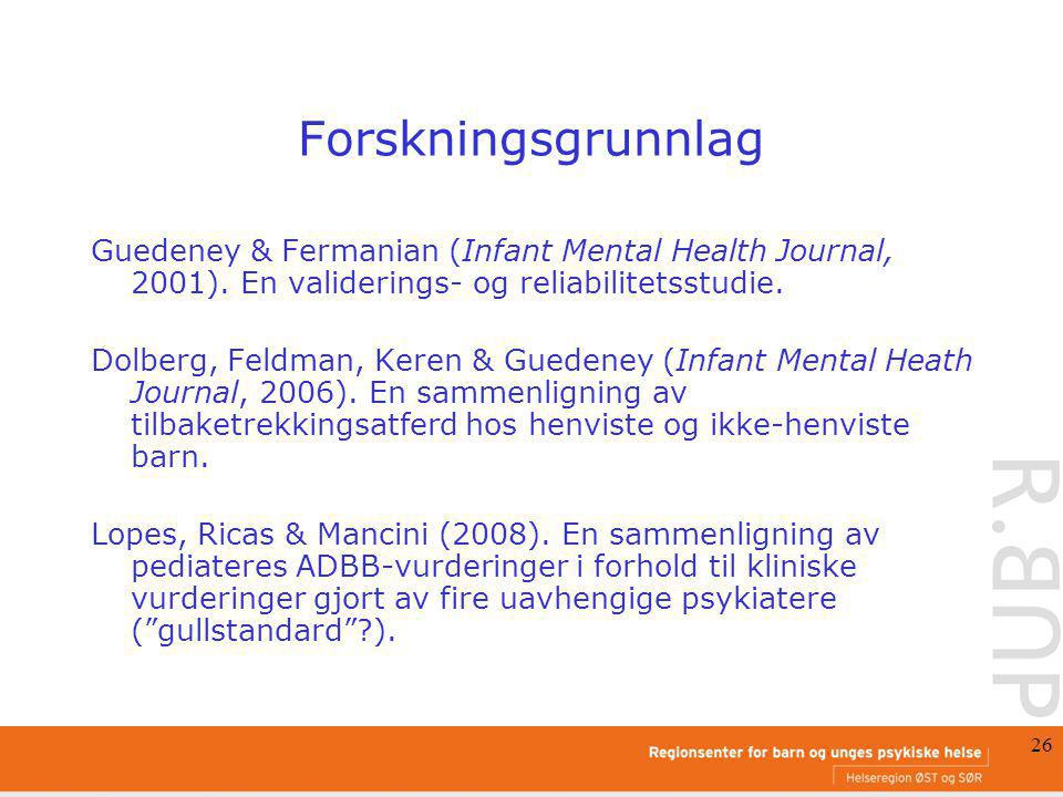 Forskningsgrunnlag Guedeney & Fermanian (Infant Mental Health Journal, 2001). En validerings- og reliabilitetsstudie.