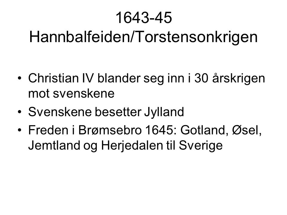1643-45 Hannbalfeiden/Torstensonkrigen
