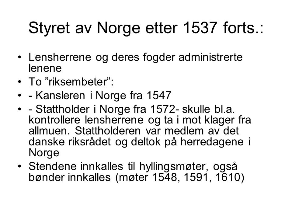 Styret av Norge etter 1537 forts.: