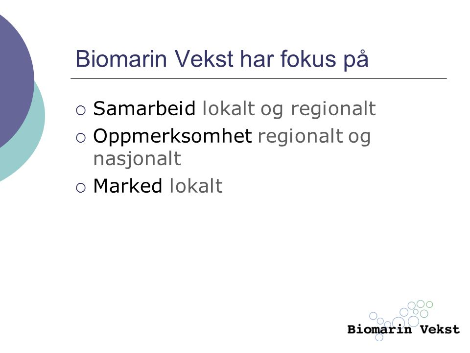 Biomarin Vekst har fokus på