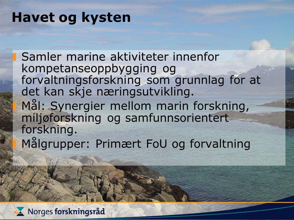 Havet og kysten Samler marine aktiviteter innenfor kompetanseoppbygging og forvaltningsforskning som grunnlag for at det kan skje næringsutvikling.