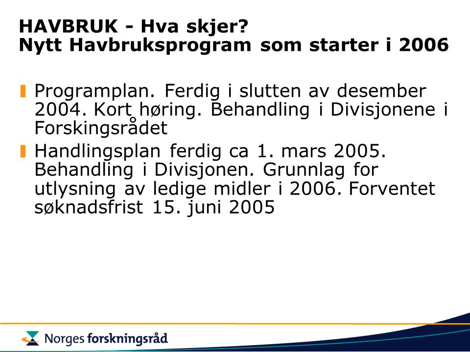 HAVBRUK - Hva skjer Nytt Havbruksprogram som starter i 2006