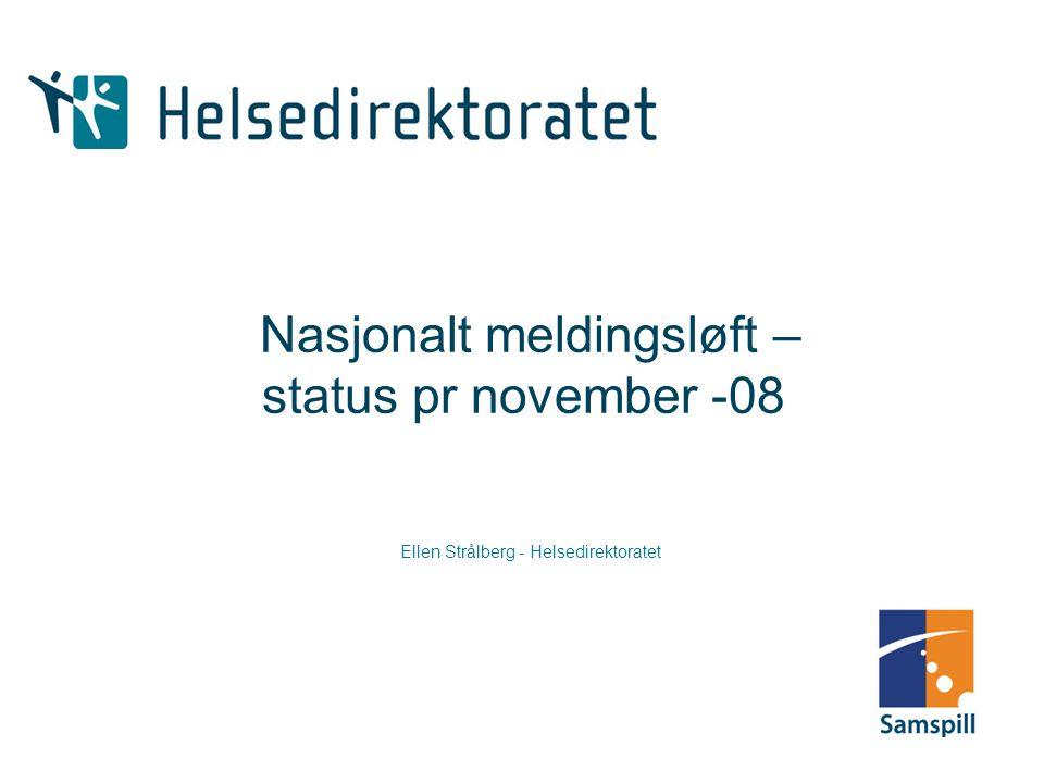Nasjonalt meldingsløft – status pr november -08