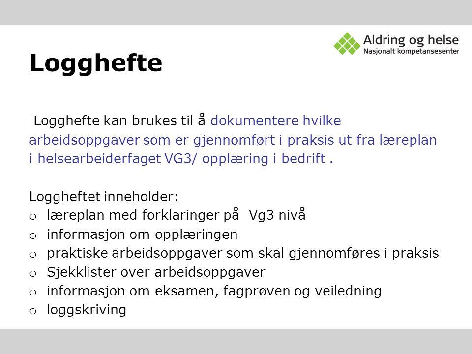 Logghefte Logghefte kan brukes til å dokumentere hvilke