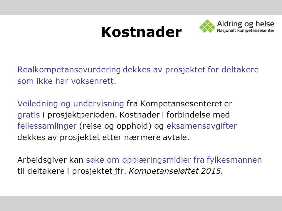Kostnader Realkompetansevurdering dekkes av prosjektet for deltakere