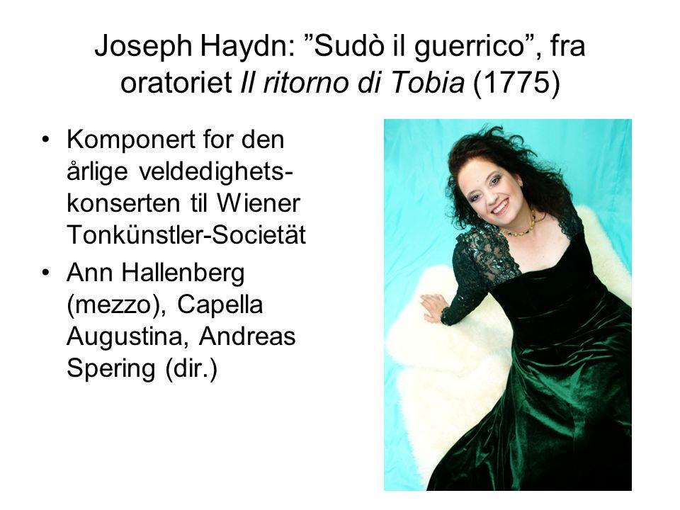 Joseph Haydn: Sudò il guerrico , fra oratoriet Il ritorno di Tobia (1775)