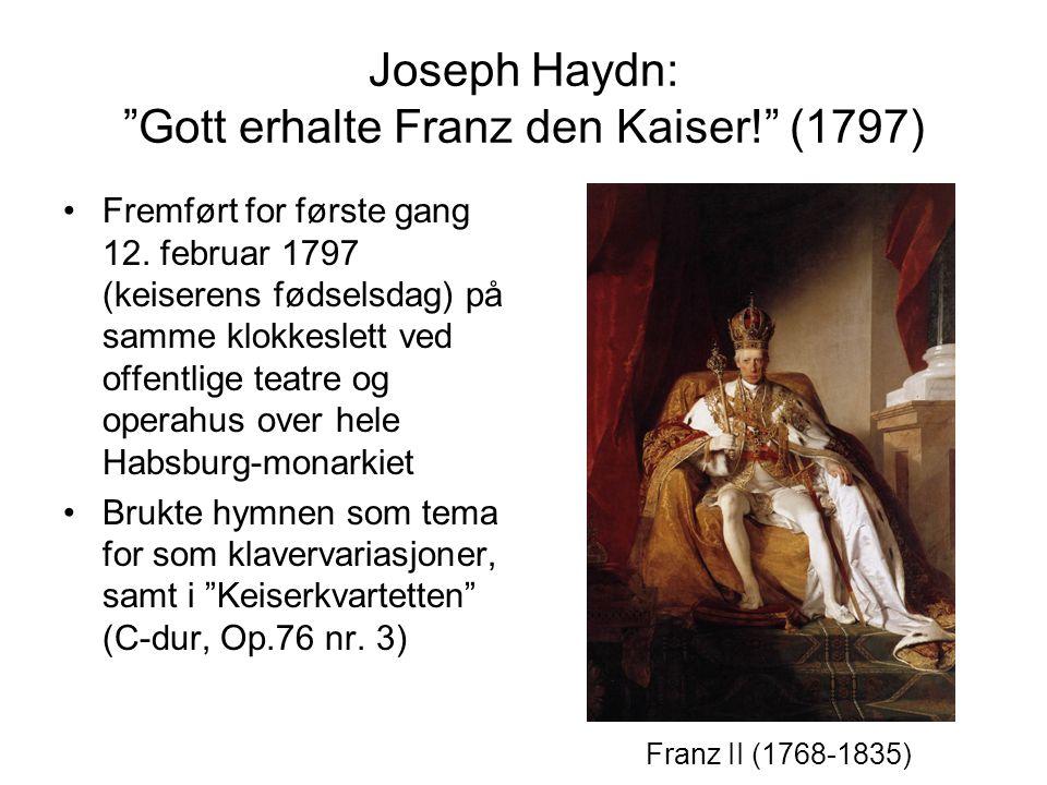 Joseph Haydn: Gott erhalte Franz den Kaiser! (1797)