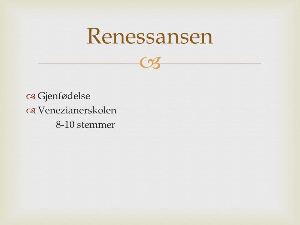 Renessansen Gjenfødelse Venezianerskolen 8-10 stemmer