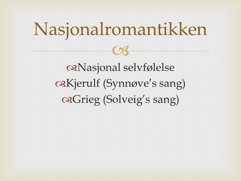 Nasjonalromantikken Nasjonal selvfølelse Kjerulf (Synnøve's sang)