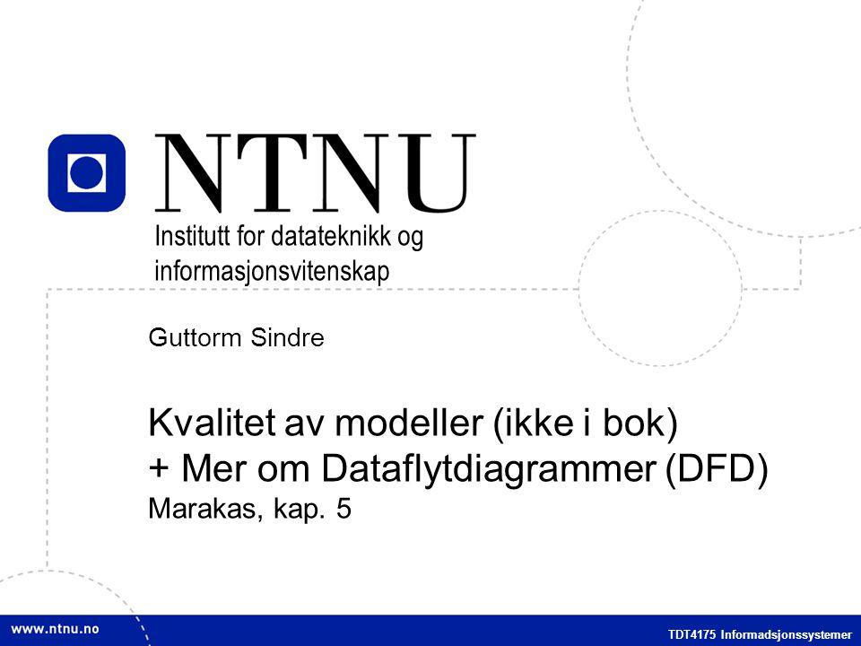 Kvalitet av modeller (ikke i bok) + Mer om Dataflytdiagrammer (DFD)