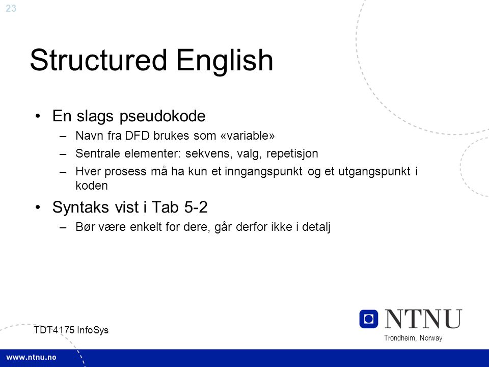 Structured English En slags pseudokode Syntaks vist i Tab 5-2
