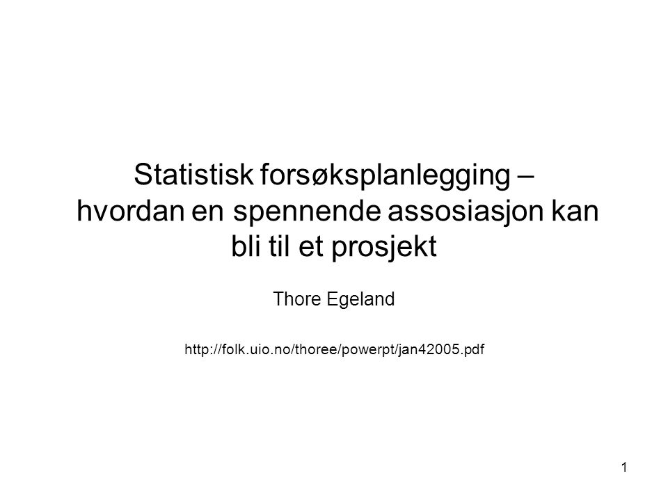 Thore Egeland http://folk.uio.no/thoree/powerpt/jan42005.pdf