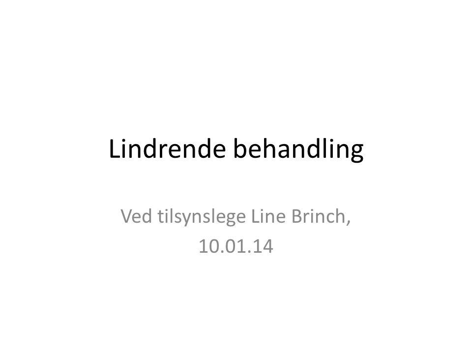 Ved tilsynslege Line Brinch, 10.01.14