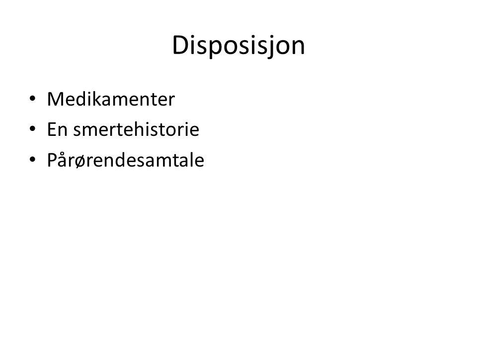 Disposisjon Medikamenter En smertehistorie Pårørendesamtale