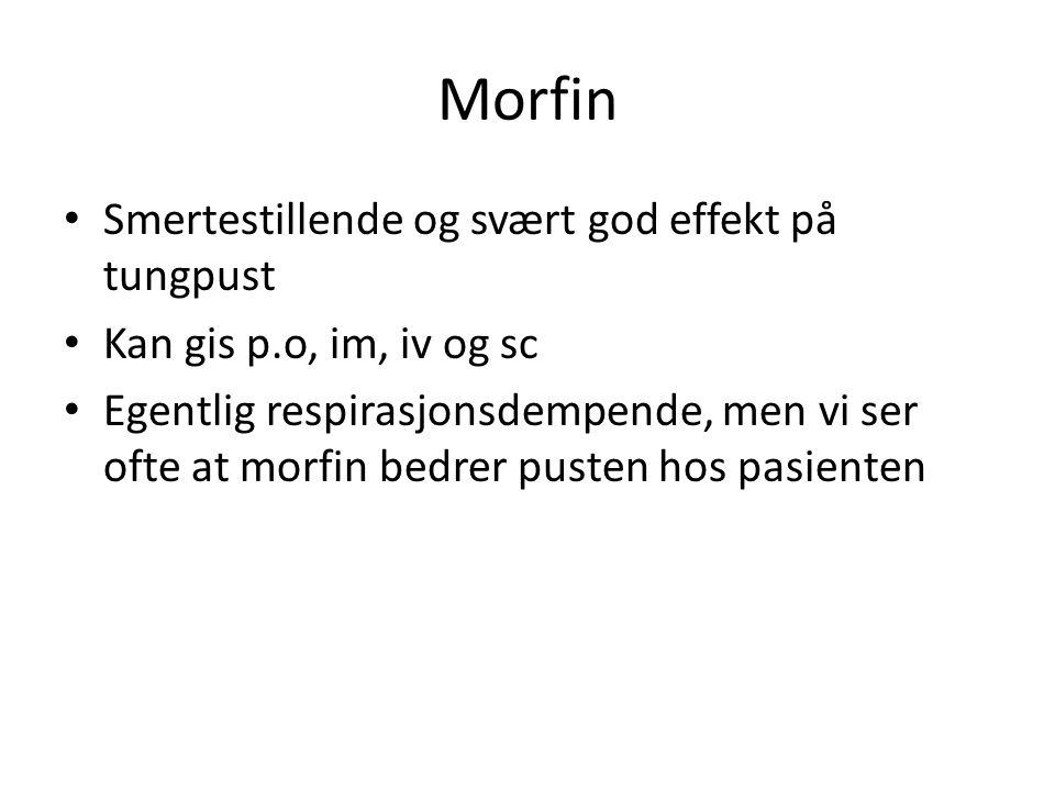Morfin Smertestillende og svært god effekt på tungpust
