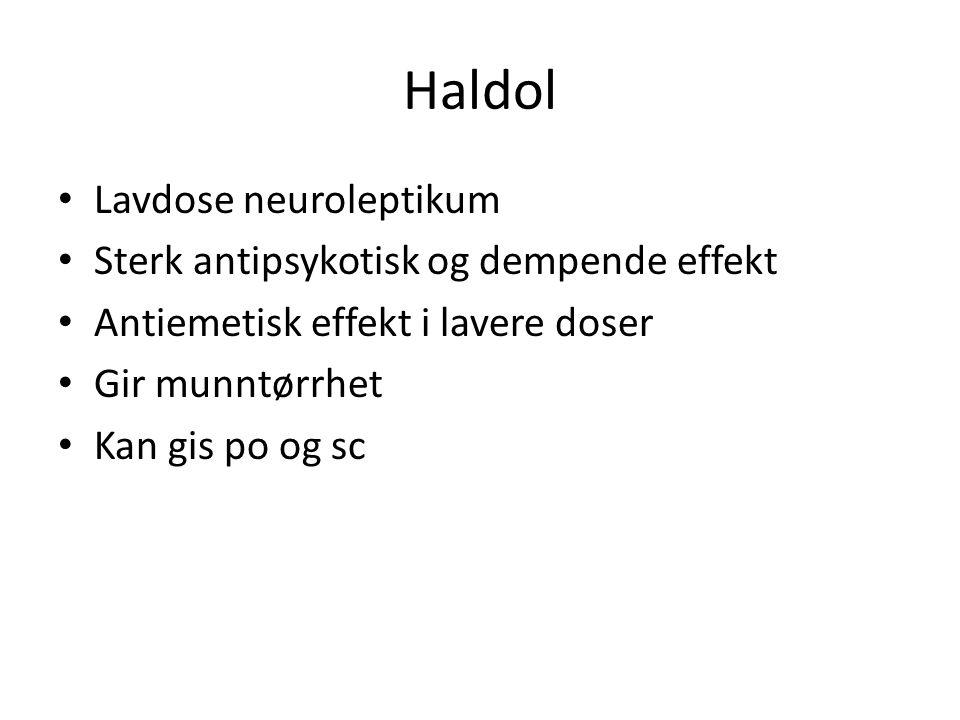 Haldol Lavdose neuroleptikum Sterk antipsykotisk og dempende effekt