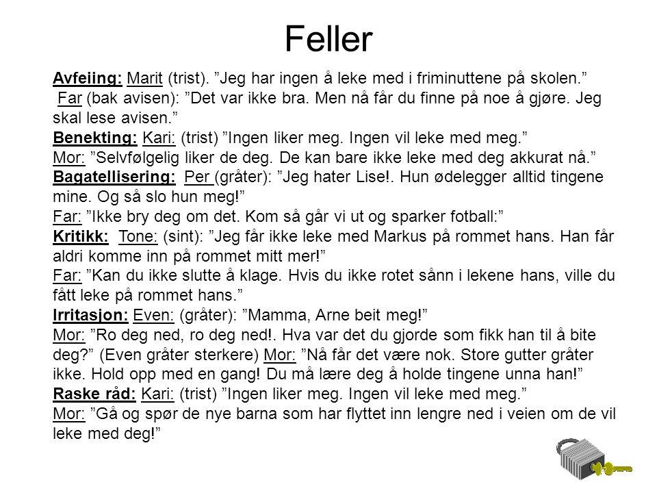 Feller Avfeiing: Marit (trist). Jeg har ingen å leke med i friminuttene på skolen.