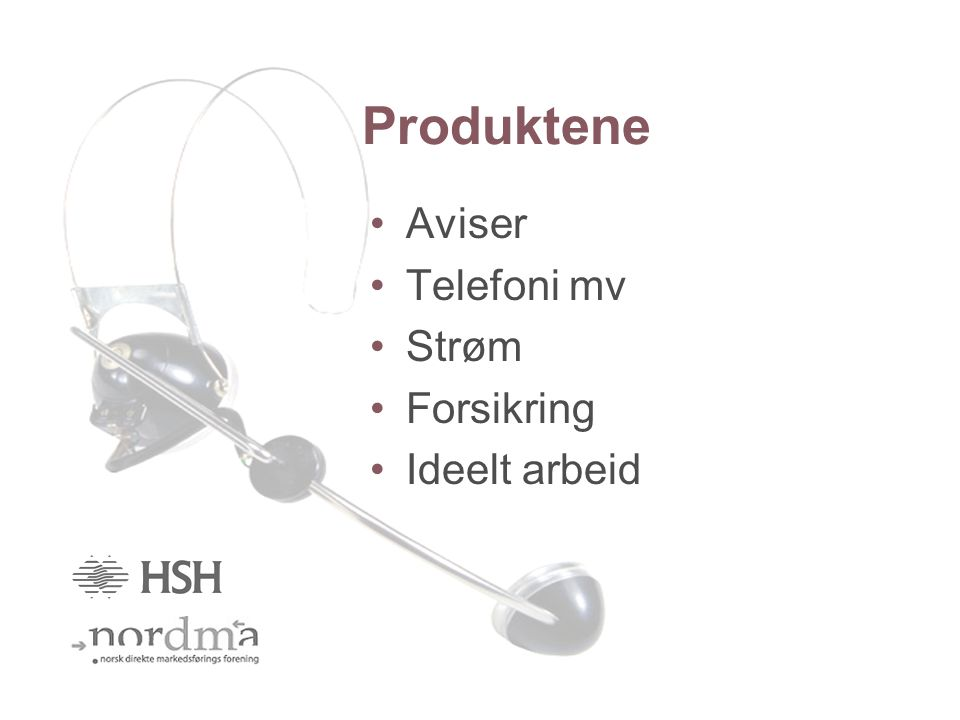 Produktene Aviser Telefoni mv Strøm Forsikring Ideelt arbeid