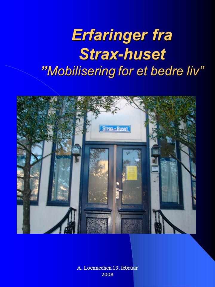 Erfaringer fra Strax-huset Mobilisering for et bedre liv