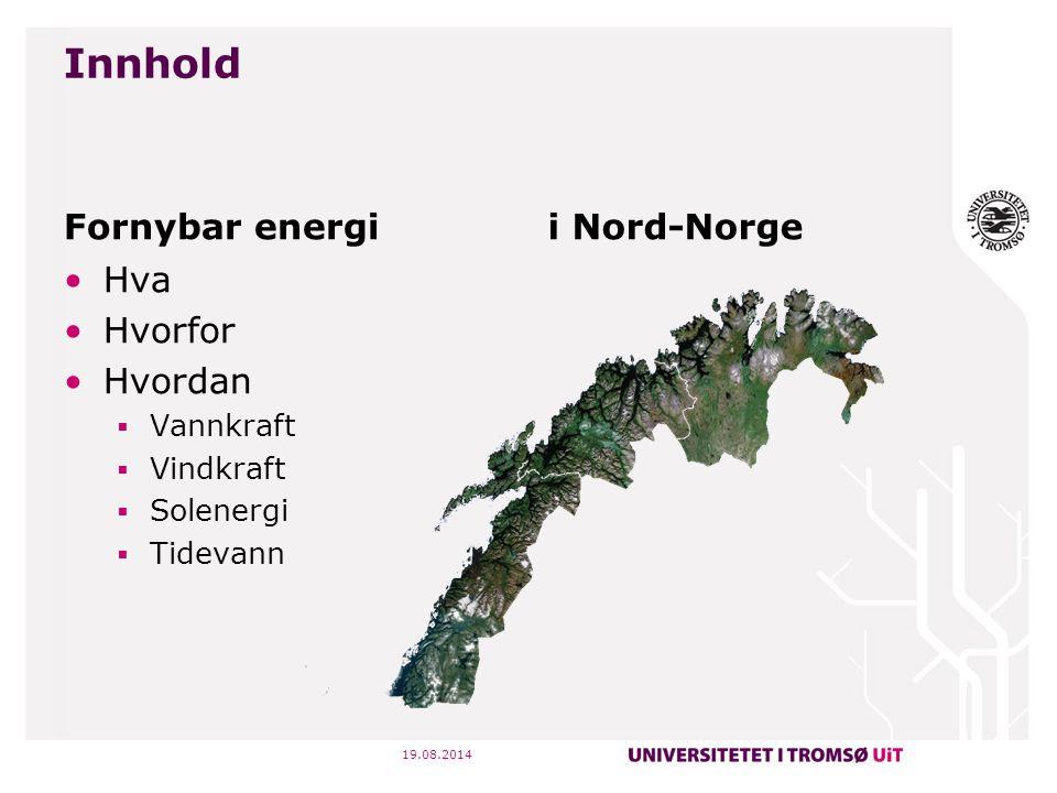 Innhold Fornybar energi i Nord-Norge Hva Hvorfor Hvordan Vannkraft
