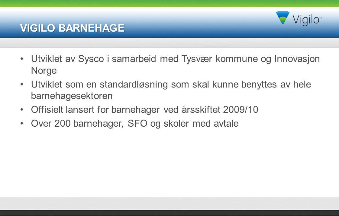 VIGILO BARNEHAGE Utviklet av Sysco i samarbeid med Tysvær kommune og Innovasjon Norge.
