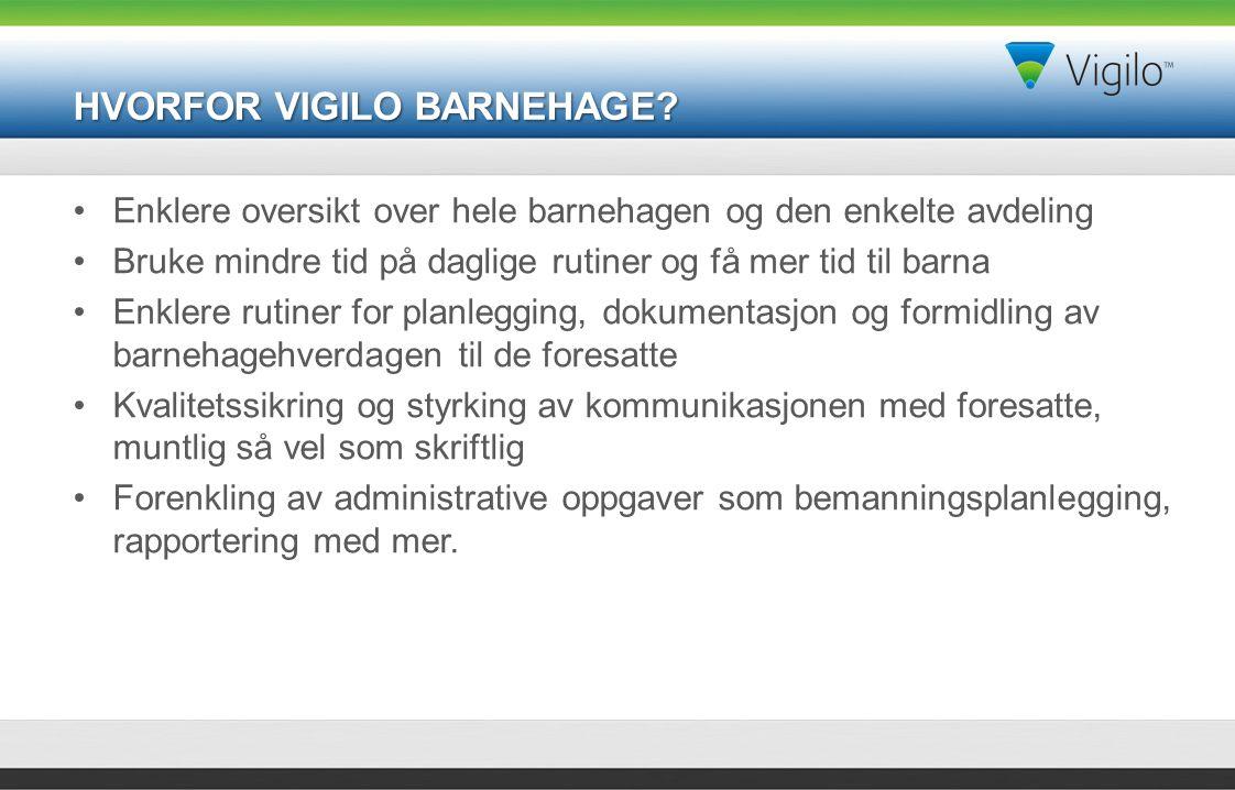 HVORFOR VIGILO BARNEHAGE