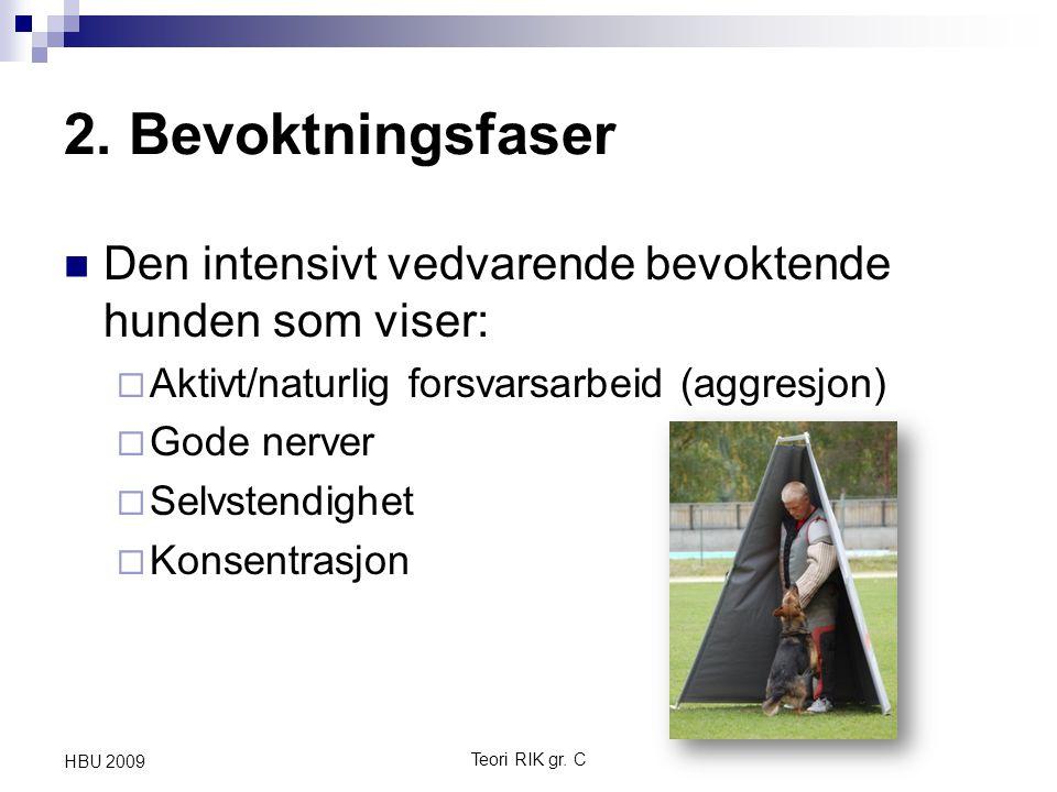 2. Bevoktningsfaser Den intensivt vedvarende bevoktende hunden som viser: Aktivt/naturlig forsvarsarbeid (aggresjon)