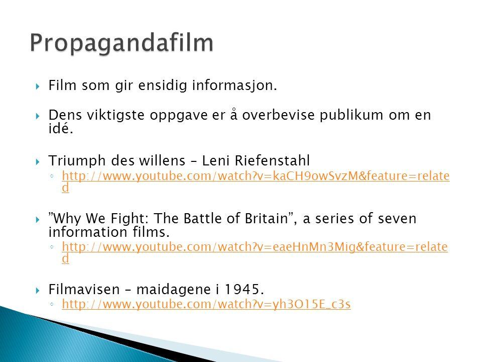 Propagandafilm Film som gir ensidig informasjon.