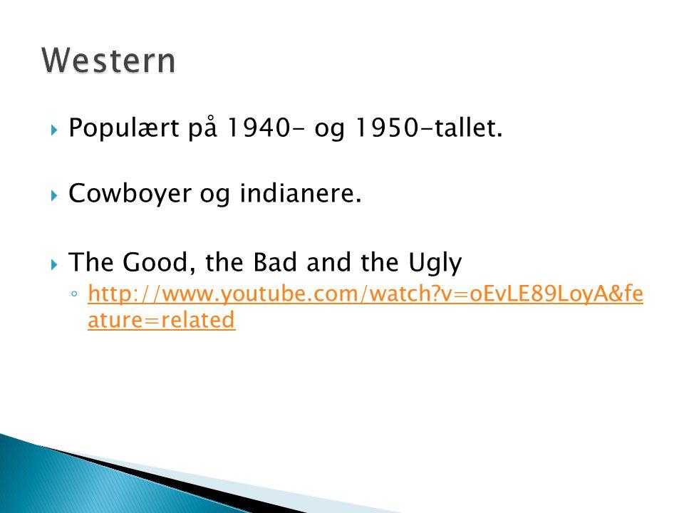 Western Populært på 1940- og 1950-tallet. Cowboyer og indianere.