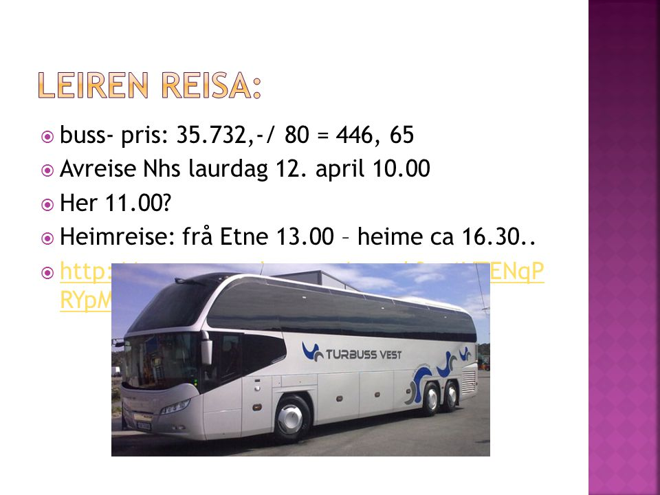 Leiren reisa: buss- pris: 35.732,-/ 80 = 446, 65