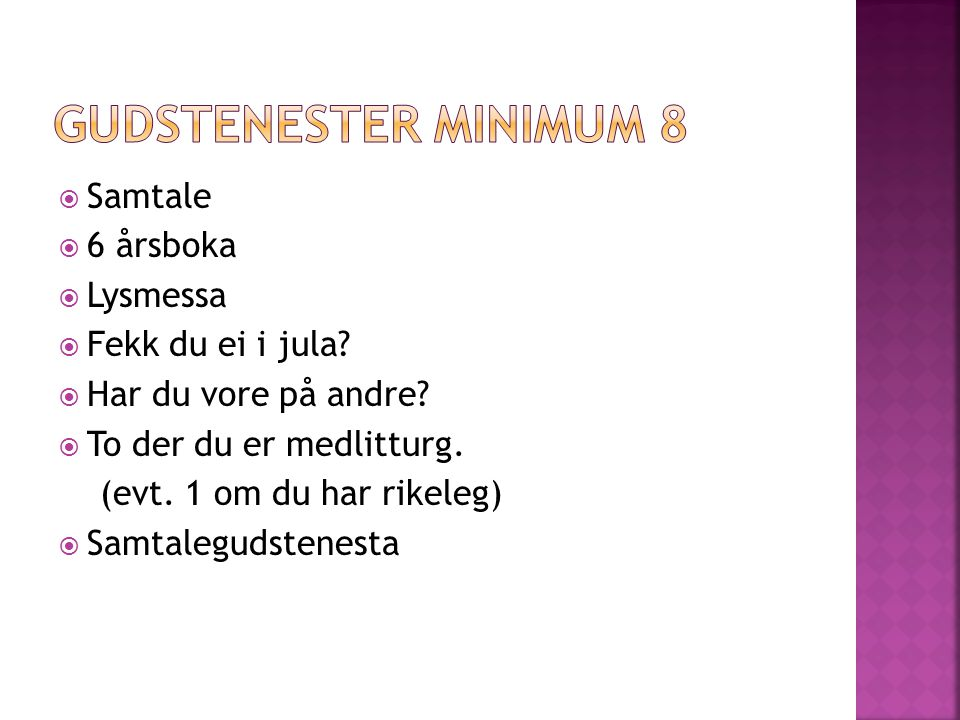 Gudstenester minimum 8 Samtale 6 årsboka Lysmessa Fekk du ei i jula