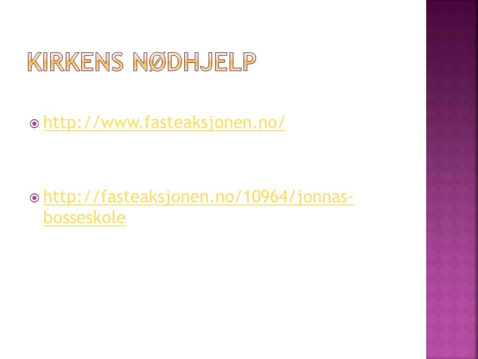 Kirkens nødhjelp http://www.fasteaksjonen.no/