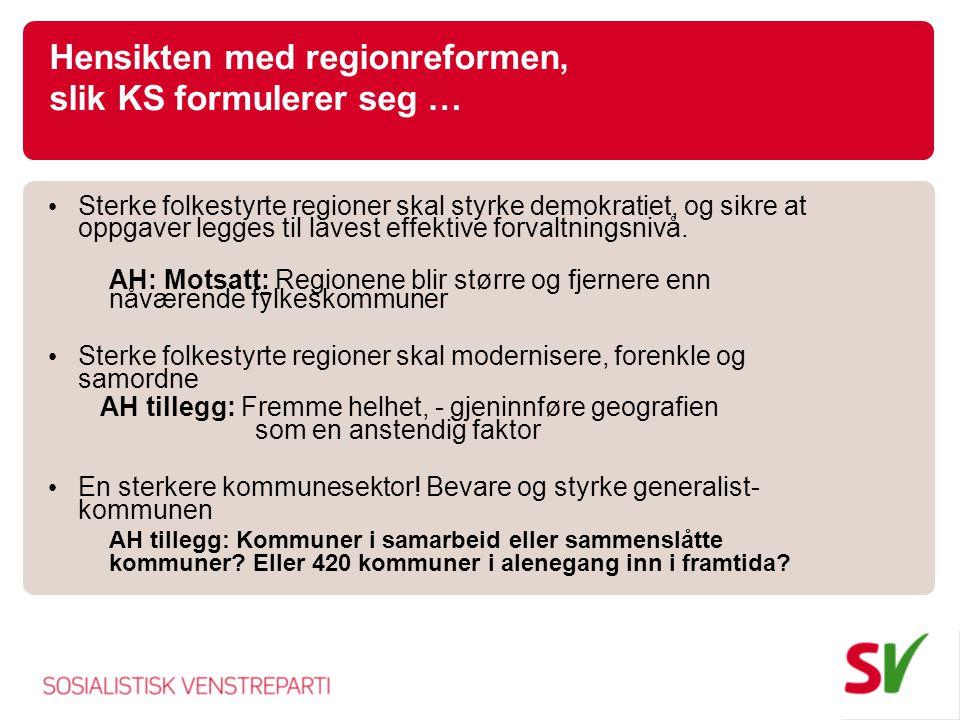 Hensikten med regionreformen, slik KS formulerer seg …