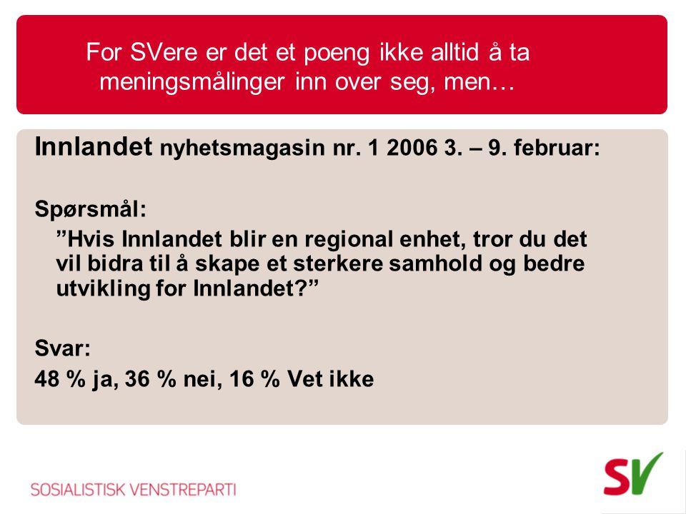 Innlandet nyhetsmagasin nr. 1 2006 3. – 9. februar: