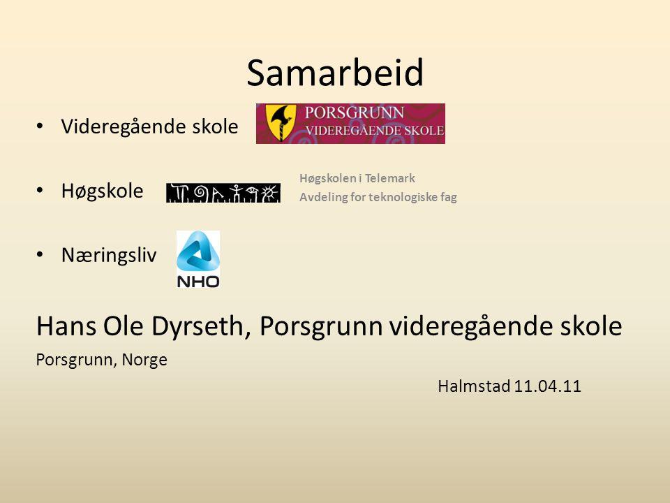 Samarbeid Hans Ole Dyrseth, Porsgrunn videregående skole