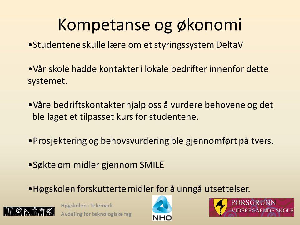 Kompetanse og økonomi Studentene skulle lære om et styringssystem DeltaV. Vår skole hadde kontakter i lokale bedrifter innenfor dette systemet.