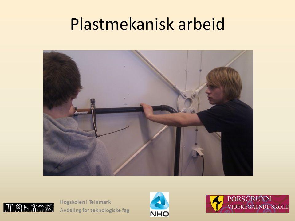 Plastmekanisk arbeid Høgskolen i Telemark