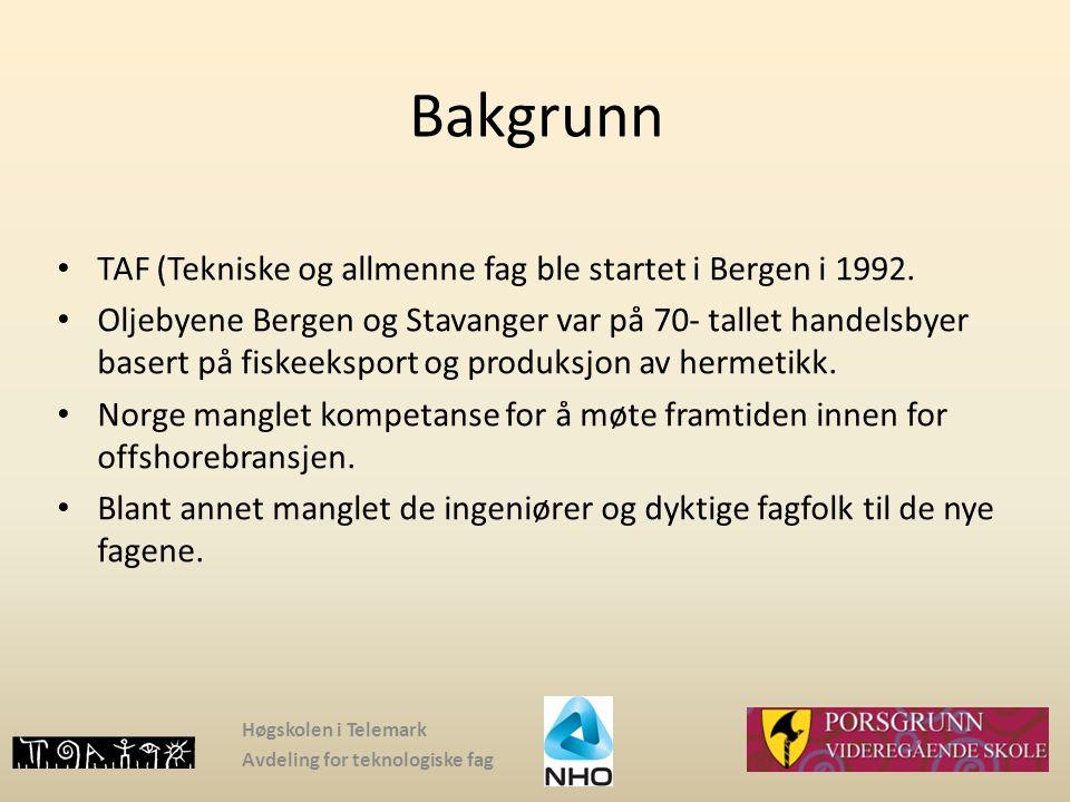 Bakgrunn TAF (Tekniske og allmenne fag ble startet i Bergen i 1992.