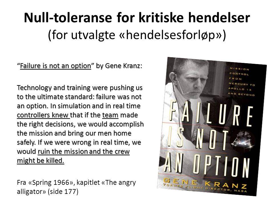 Null-toleranse for kritiske hendelser (for utvalgte «hendelsesforløp»)