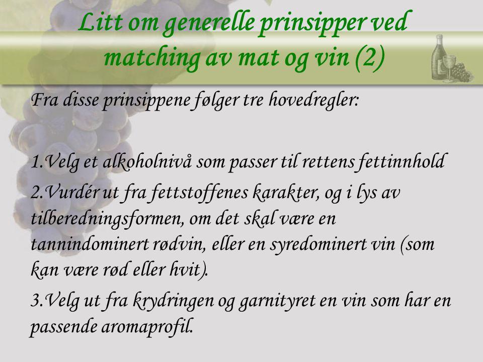 Litt om generelle prinsipper ved matching av mat og vin (2)