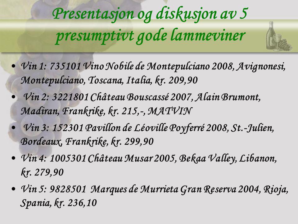 Presentasjon og diskusjon av 5 presumptivt gode lammeviner