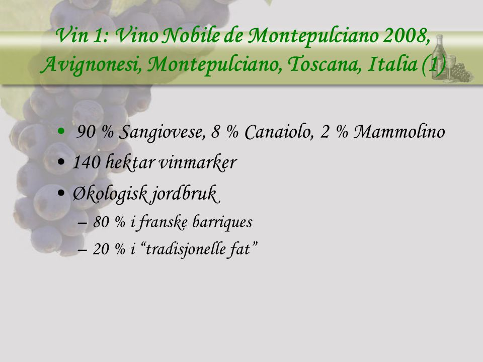 Vin 1: Vino Nobile de Montepulciano 2008, Avignonesi, Montepulciano, Toscana, Italia (1)