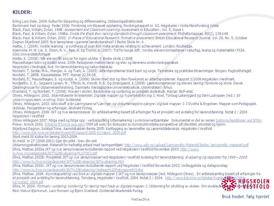 KILDER: Erling Lars Dale. 2004: Kultur for tilpasning og differensiering. Utdanningsdirektoratet.