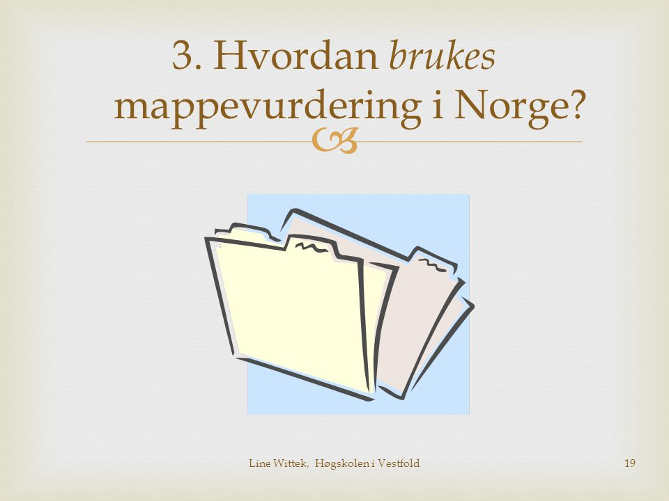 3. Hvordan brukes mappevurdering i Norge