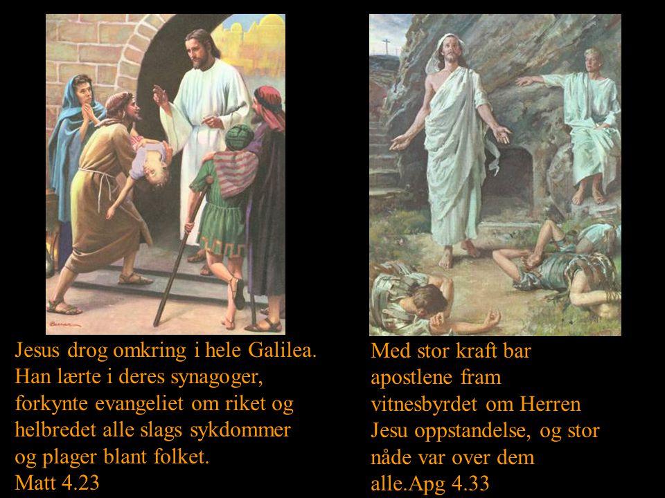 Jesus drog omkring i hele Galilea