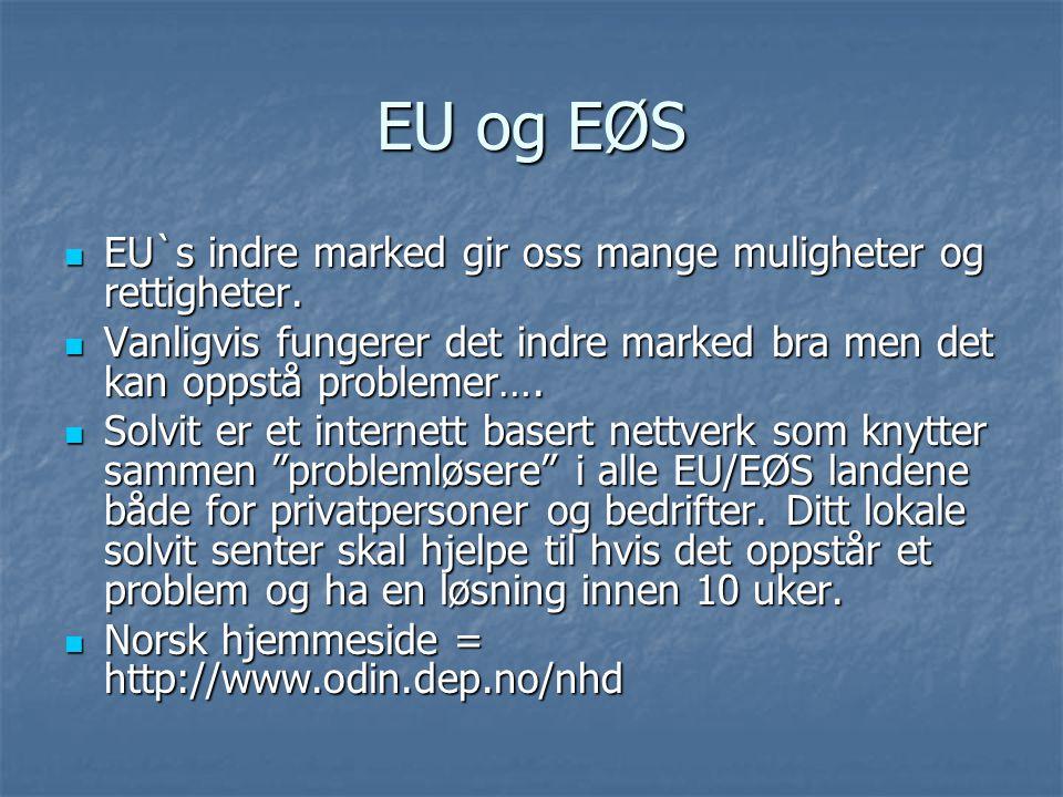 EU og EØS EU`s indre marked gir oss mange muligheter og rettigheter.