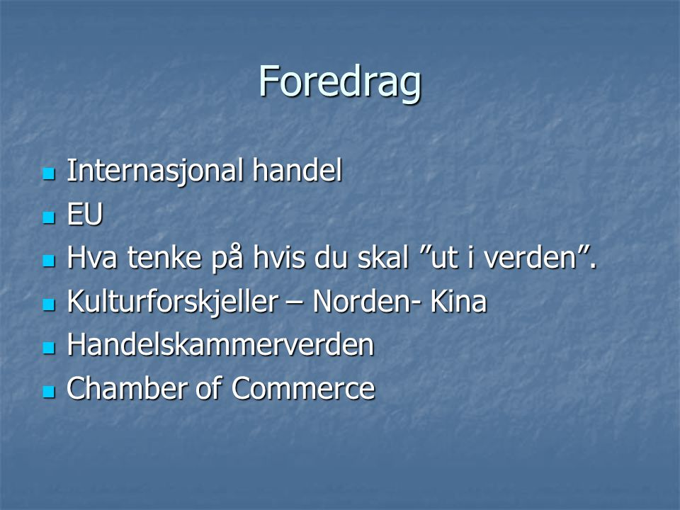 Foredrag Internasjonal handel EU