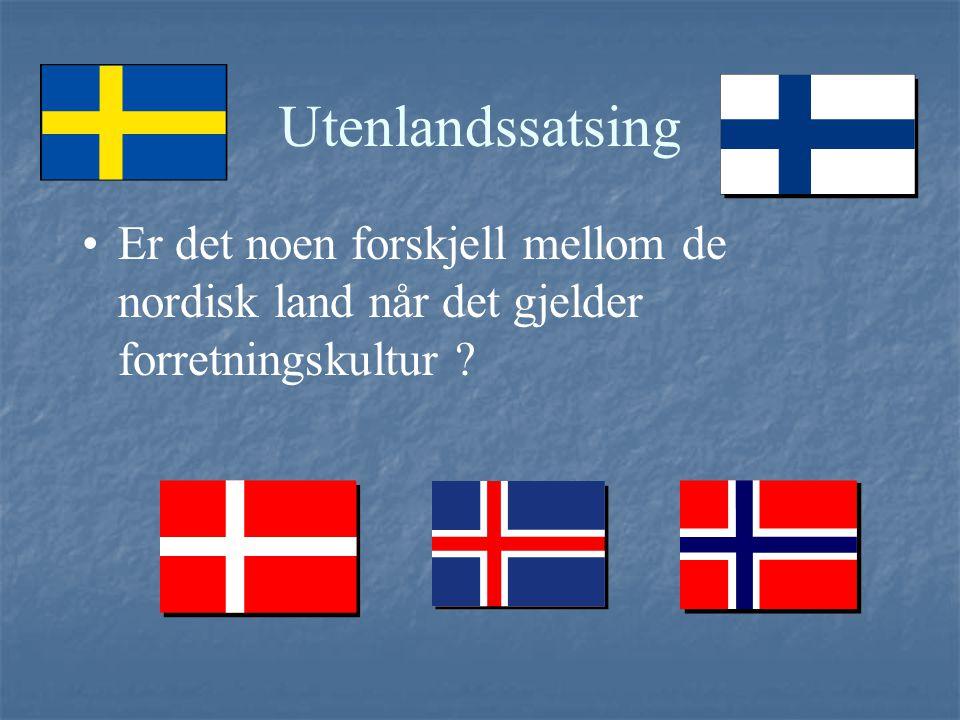 Utenlandssatsing Er det noen forskjell mellom de nordisk land når det gjelder forretningskultur